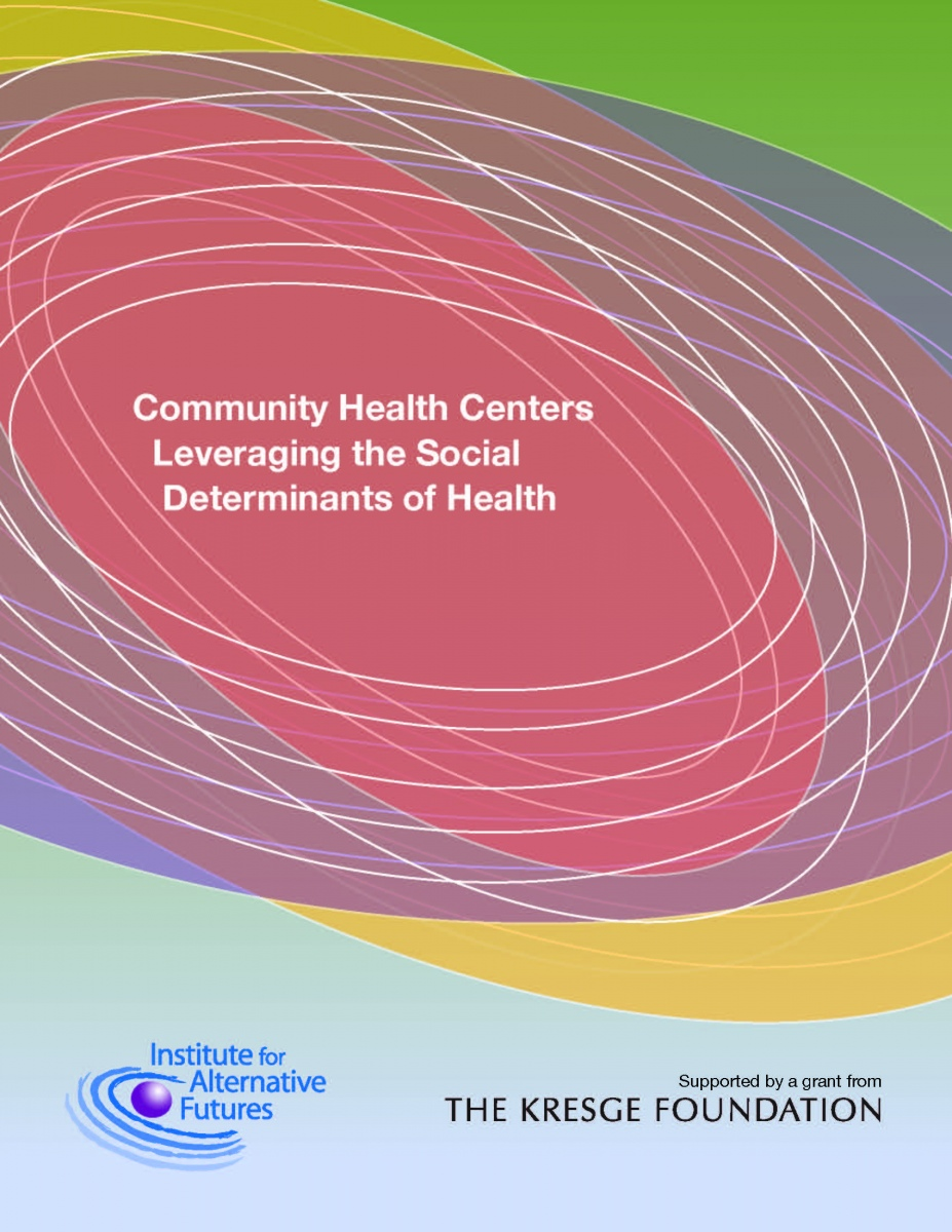 The cover of the study produced by the Institute for Alternative Futures and the National Association of Community Health Centers.