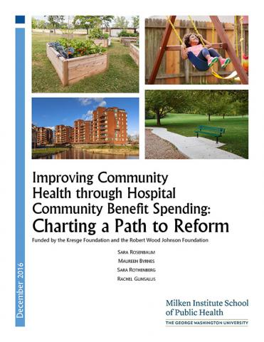 """The cover of """"Improving Community Health through Hospital Community Benefit Spending: Charting a Path to Reform"""