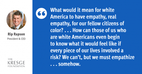 "Quote: ""What would it mean for white America to have empathy, real empathy, for our fellow citizens of color?  . . .  How can those of us who are white Americans even begin to know what it would feel like if every piece of our lives involved a risk? We can't, but we must empathize . . . somehow."""