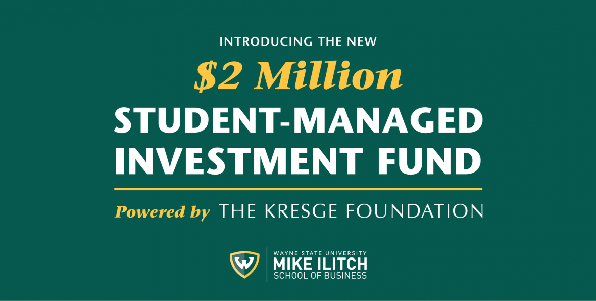 Introducing the Kresge Foundation Mike Ilitch Wayne State School of Business $2 Million Investment Fund