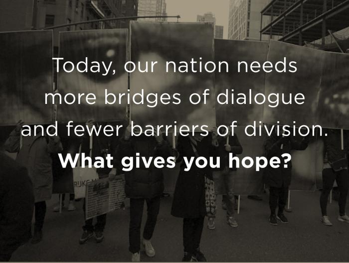 Today our nation needs more bridges of dialogue and fewer barriers of division.