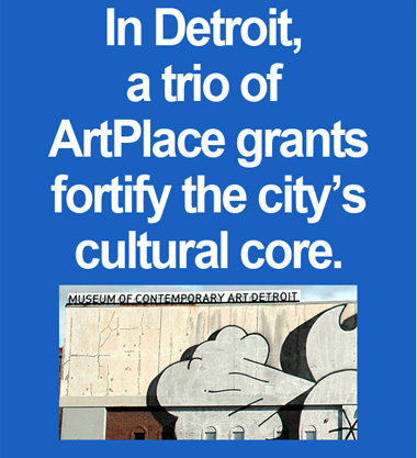 """Read related story, """"Midtown Detroit Inc., Museum of Contemporary Art Detroit and TechTown win $1.33 million in ArtPlace grants."""""""
