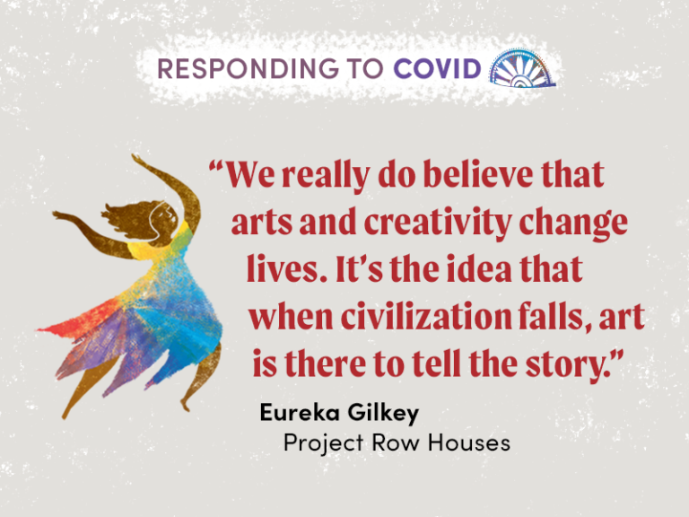 "Quote from Eureka Gilkey, Project Row Houses: ""We really do believe that arts and creativity change lives. It's the idea that when civilization falls, art is there to tell the story."""