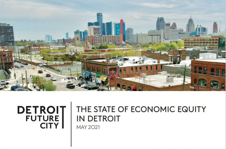 """Cover of Detroit Future City publication titled """"The State of Economic Equity in Detroit"""" with background image, an aerial view of the city's Eastern Market district with the downtown skyline in the background"""