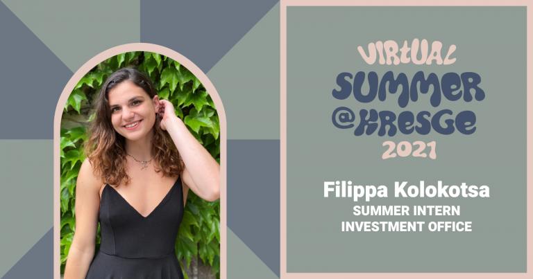 A photo of Filippa Kolokotsa with the text: Virtual Summer @Kresge 2021, Filippa Kolokotsa, Summer Intern, Investment Office