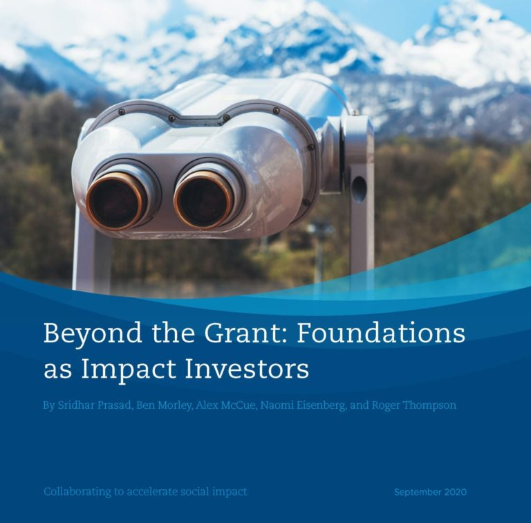 Cover of the report Beyond the Grant: Foundations as Impact Investors
