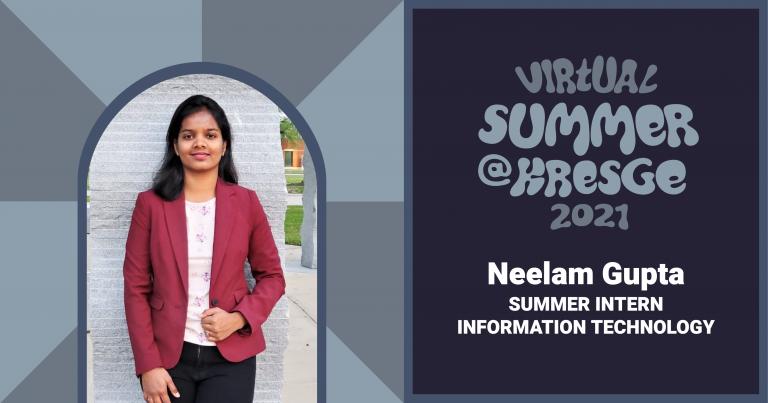 A photo of Neelam Gupta with the text: Virtual Summer @Kresge 2021, Neelam Gupta, Summer intern, Information Technology