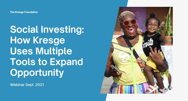 Social Investing: How Kresge Uses Multiple Tools to Expand Opportunity
