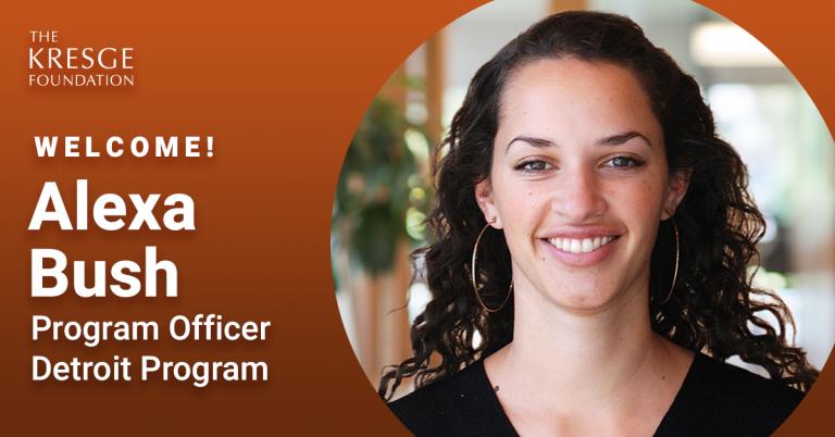 Photo of Alexa Bush with text: Welcome! Alexa Bush | Program Officer Detroit Program