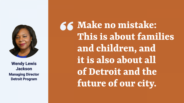 """Photo of Wendy Lewis Jackson, managing director, Kresge Detroit Program, with quote:""""And make no mistake: This is about families and children, and it is also about all of Detroit and the future of our city."""""""