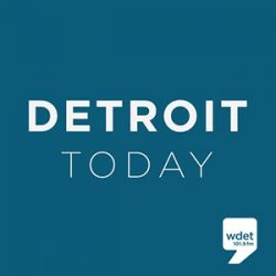 Detroit Today podcast
