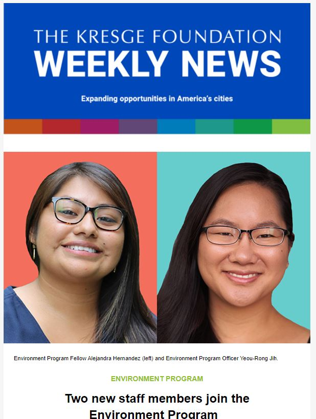 Blue graphic with the text: The Kresge Foundation Weekly News. Expanding opportunities in America's cities. Below the graphic is a photo of Environment Program Fellow Alejandra Hernandez (left) and Environment Program Officer Yeou-Rong Jih.