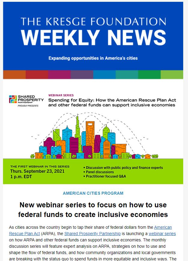 Blue graphic with the text: The Kresge Foundation Weekly News. Expanding opportunities in America's cities. Below is an graphic for the Shared Prosperity Partnership webinar series on using federal funds to create inclusive economies.