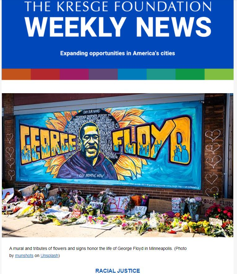 Blue graphic with the text: The Kresge Foundation Weekly News. Expanding opportunities in America's cities. Below is a photo of a mural with the text and drawing of George Floyd.