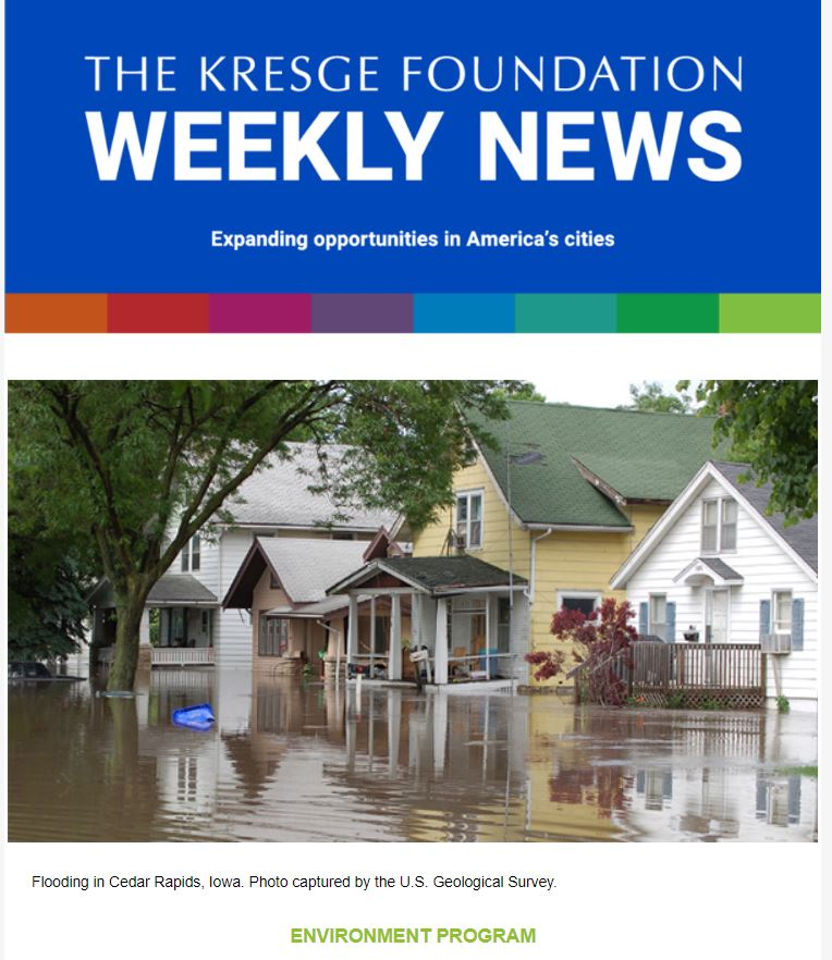 Blue graphic with the text: The Kresge Foundation Weekly News. Expanding opportunities in America's cities. Below is a photo of flooding with water up to the porches of several houses.