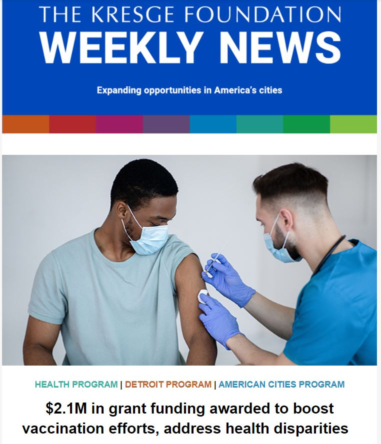 Blue graphic with the text: The Kresge Foundation Weekly News. Expanding opportunities in America's cities. Below is a photo of a medical professional with a mask administering a shot to a patient with a mask on.