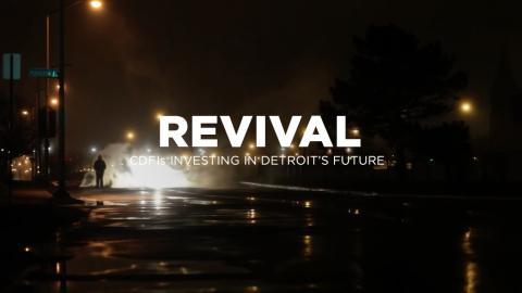 Revival: CDFIs Investing in Detroit's Future